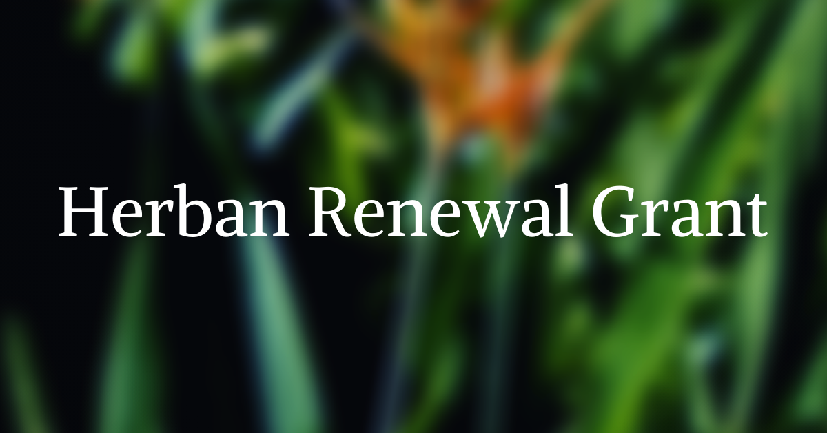 2020 Herban Renewal Grant – Apply Now!